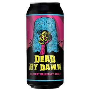 Weird Beard Dead By Dawn Cans