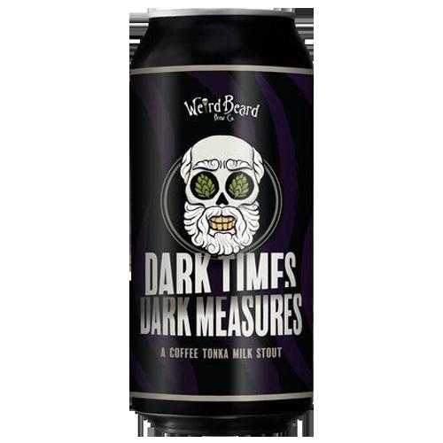 Weird Beard Dark Times Dark Measures