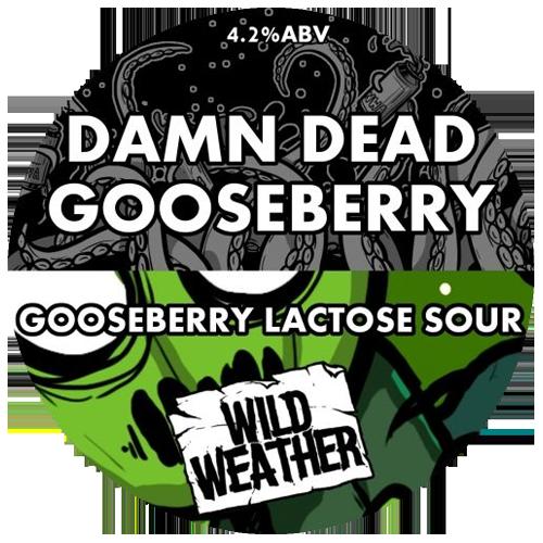 Wild Weather Damn Dead Gooseberry