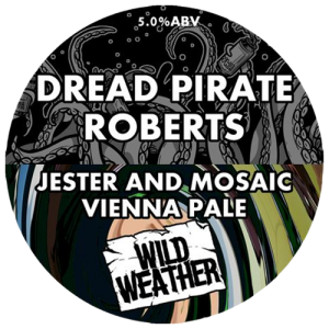 Wild Weather Dread Pirate Roberts Vienna Pale