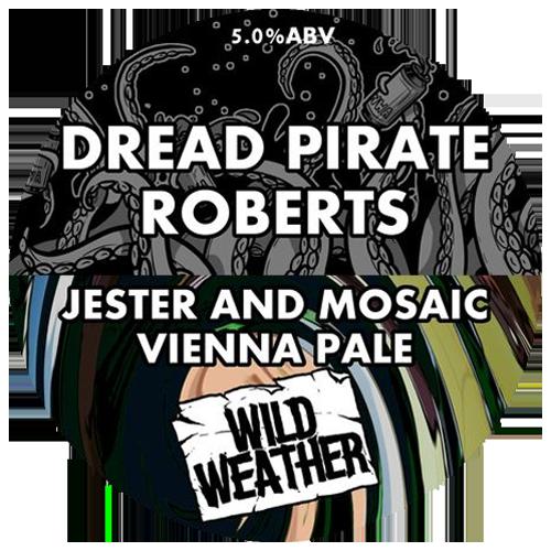 Wild Weather Dread Pirate Roberts Vienna Pale